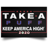 Take a Puff - Official Keep America High™ Paper Print Rally Sign