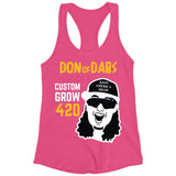 Custom Grow 420 Don of Dabs Pink Racerback Tank