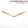 Metal Edge Trim Style 'B' Medium pointed by Emmaline Bags - GOLD