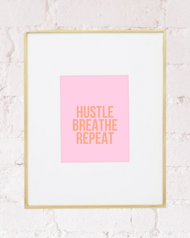 Hustle Breath Repeat Art Print