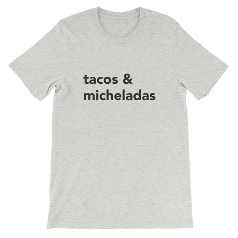 Tacos & Micheladas Unisex T-Shirt - Michelada Merch from Michelada Map