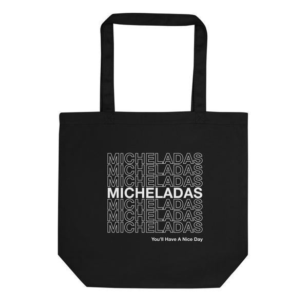 You'll Have A Nice Day Eco Tote Bag - Michelada Merch from Michelada Map