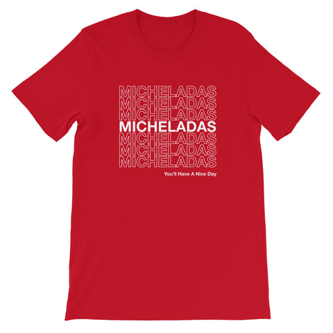 You'll Have A Nice Day Unisex T-Shirt - Michelada Merch from Michelada Map