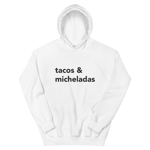 Tacos & Micheladas Unisex Hoodie - Michelada Merch from Michelada Map