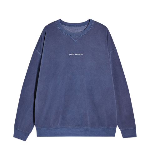 Your Sweater Blue Crewneck