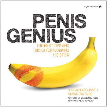 Penis Genius: The Best Tips and Tricks for Working His Stick - Condom-USA