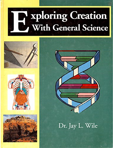 Apologia Exploring Creation with General Science 1st Edition