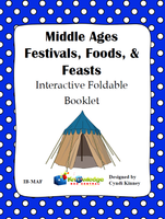 Middle Ages Festivals, Foods, & Feasts Interactive Foldable Booklets