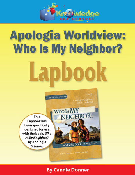 Apologia Worldview Who Is My Neighbor? And Why Does He Need Me? Lapbook