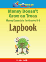 Money Doesn't Grow On Trees: Money Essentials Lapbook for 5th-8th Grade