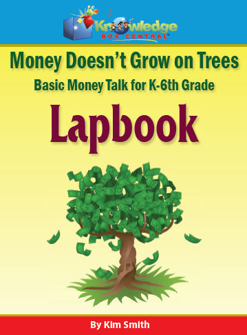 Money Doesn't Grow On Trees: Basic Money Talk Lapbook for K-6th Grade