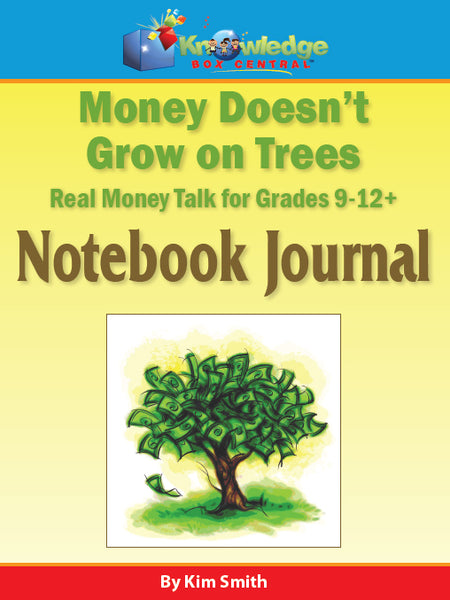 Money Doesn't Grow On Trees: Real Money Talk For Grades 9-12+ Notebook Journal