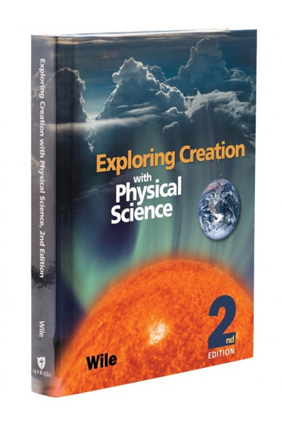 Apologia Exploring Creation with Physical Science 2nd Edition