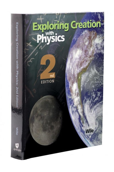 Apologia Exploring Creation with Physics 2nd Edition