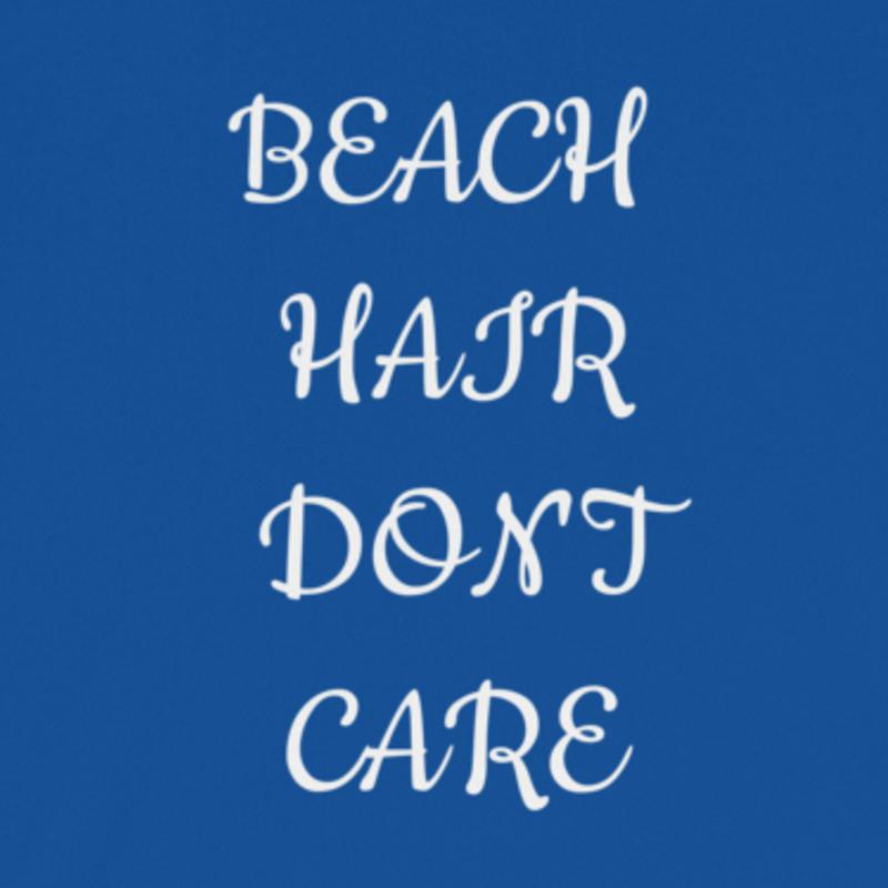 Beach Hair - The Snarky Beaver sarcastic funny shirt
