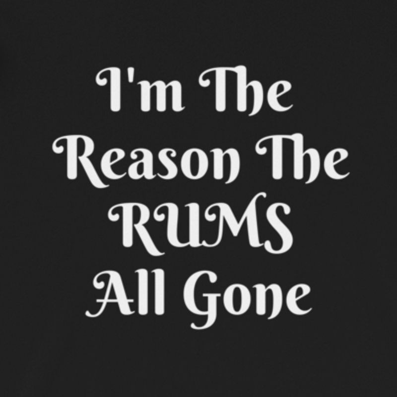 Rums all gone, Snarky Beaver, sarcastic funny shirt