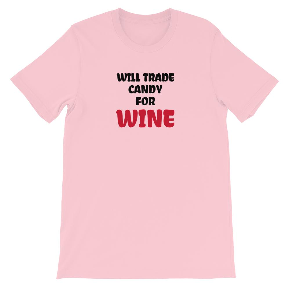 Candy for Wine, Snarky Beaver, sarcastic funny shirt, unisex t-shirt, pink