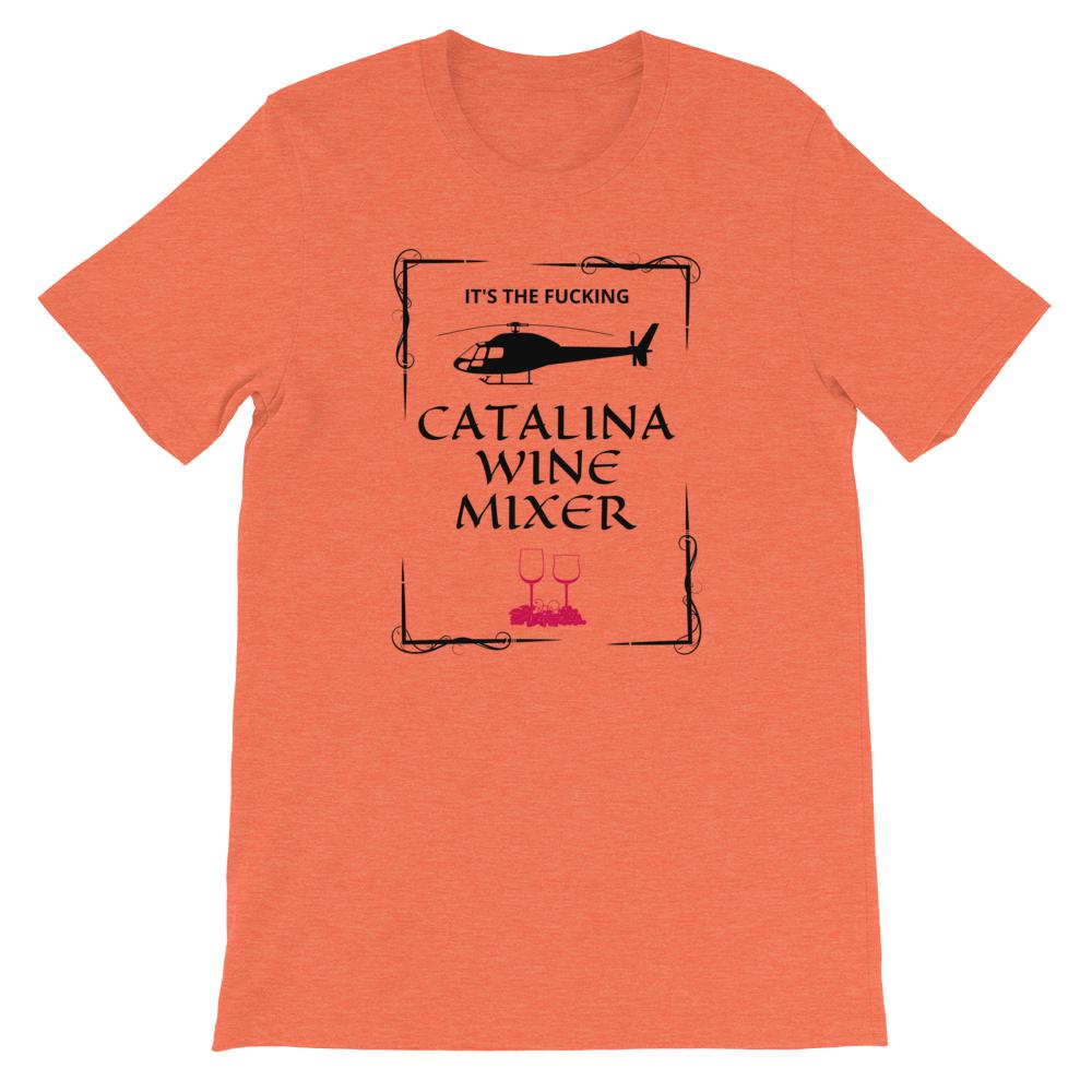 Catalina Wine Mixer - Unisex T-Shirt - The Snarky Beaver sarcastic funny shirt orange