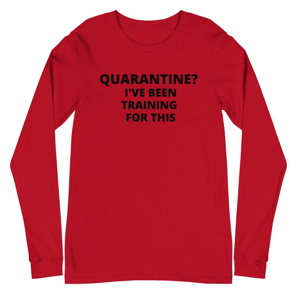 quarantine training, Snarky Beaver, sarcastic funny shirt, unisex long sleeve, red