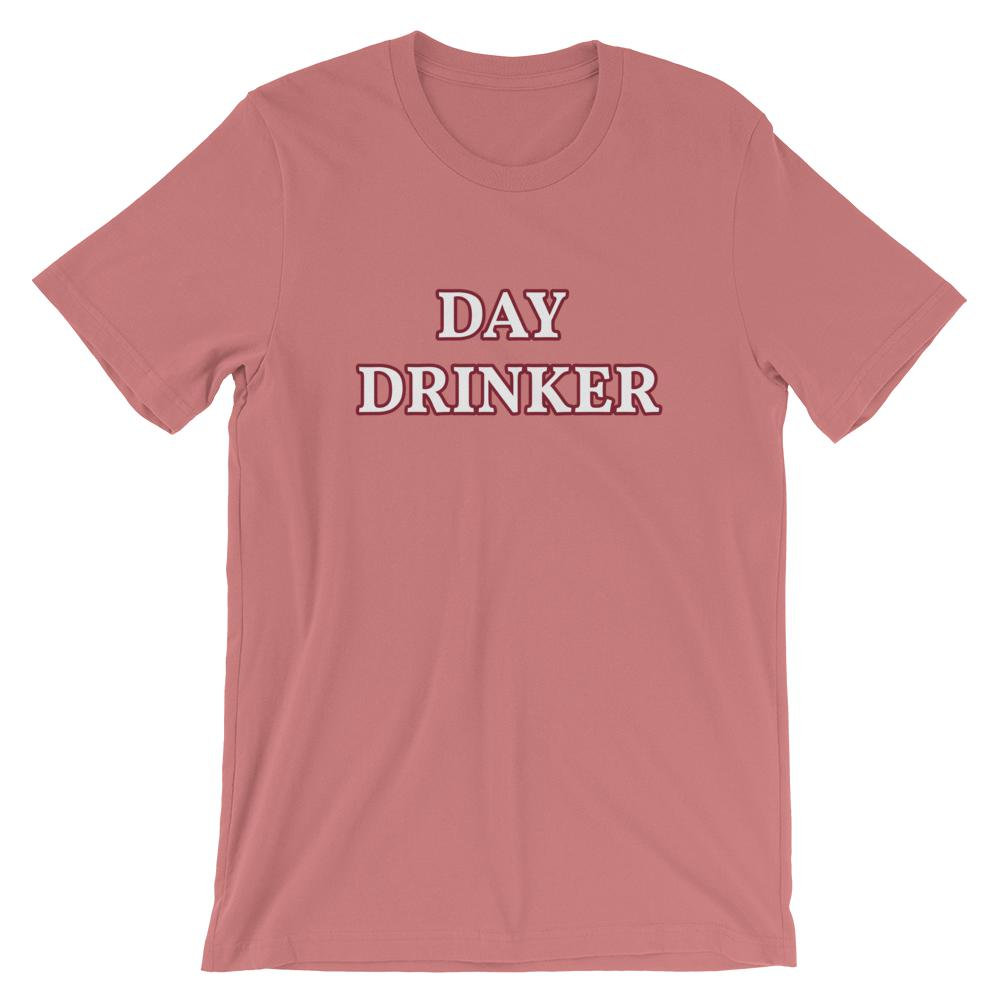 Day Drinker - Unisex T-Shirt - The Snarky Beaver sarcastic funny shirt rose