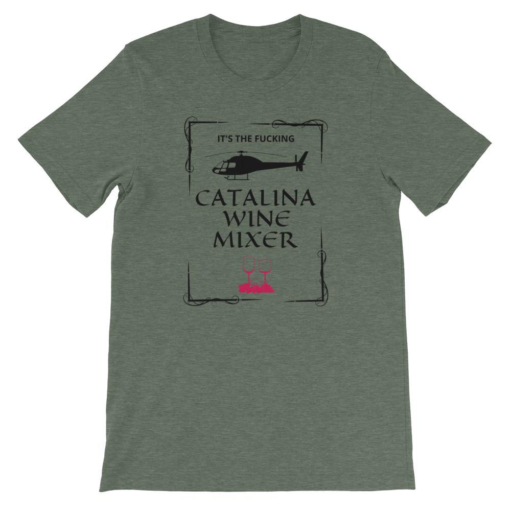 Catalina Wine Mixer - Unisex T-Shirt - The Snarky Beaver sarcastic funny shirt army