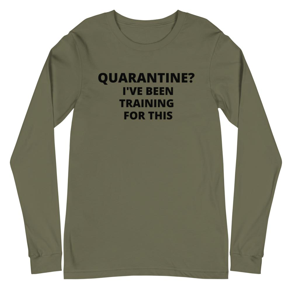 quarantine training, Snarky Beaver, sarcastic funny shirt, unisex long sleeve, army
