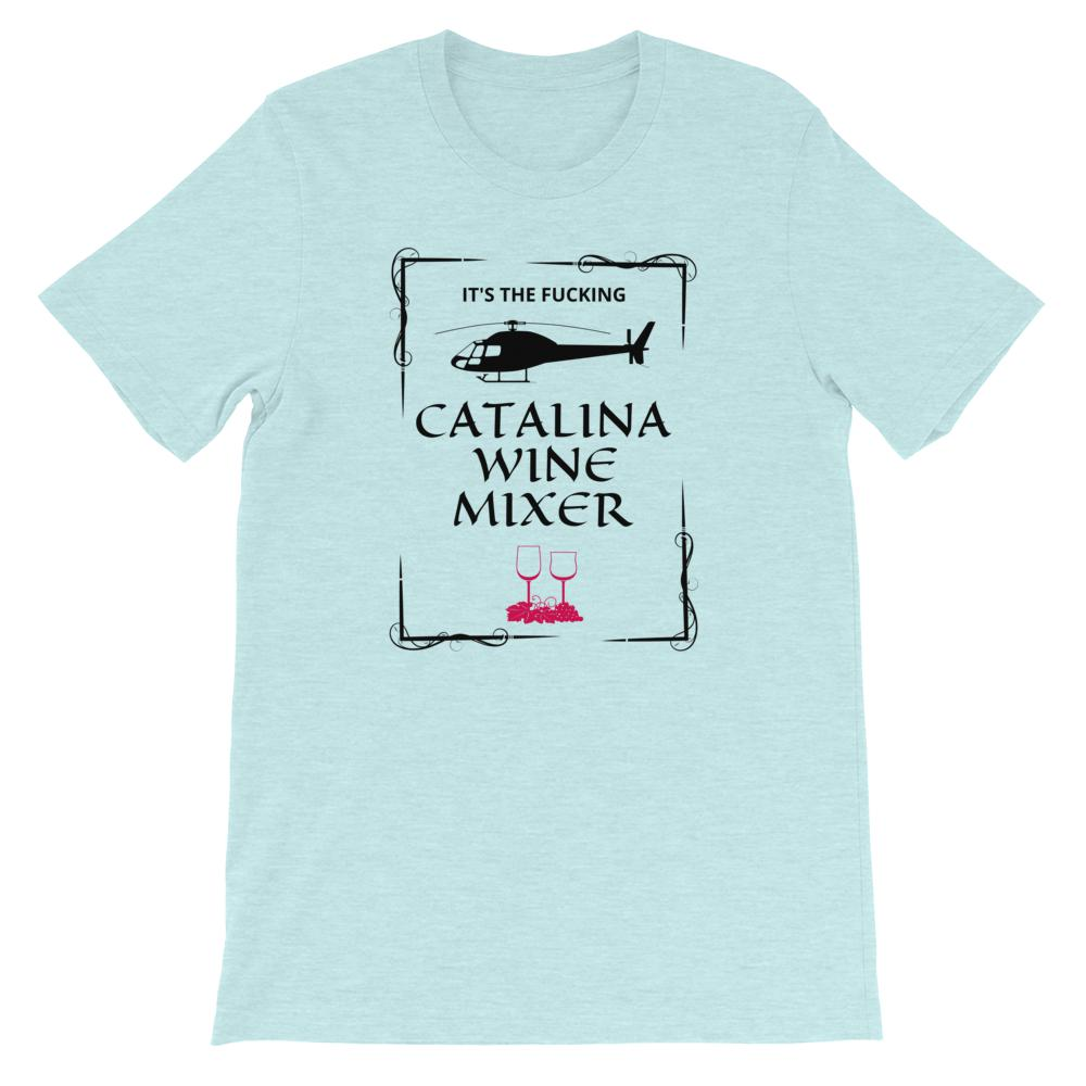 Catalina Wine Mixer - Unisex T-Shirt - The Snarky Beaver sarcastic funny shirt aqua