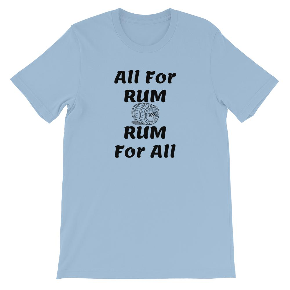 All For Rum - The Snarky Beaver drinking funny shirt