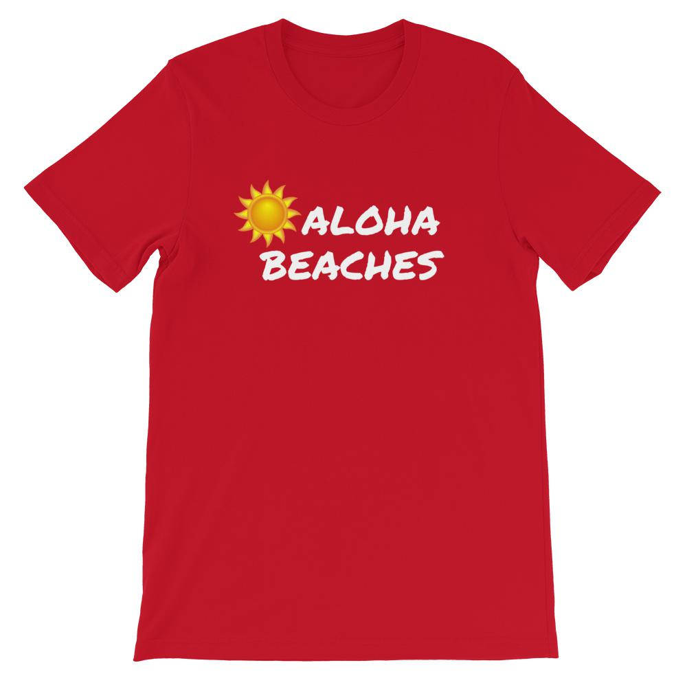 Aloha Beaches - The Snarky Beaver sarcastic funny shirt