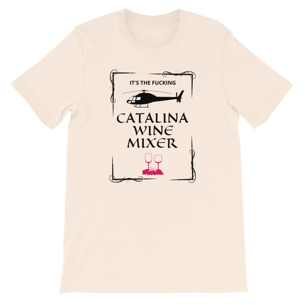 Catalina Wine Mixer - Unisex T-Shirt - The Snarky Beaver sarcastic funny shirt beige