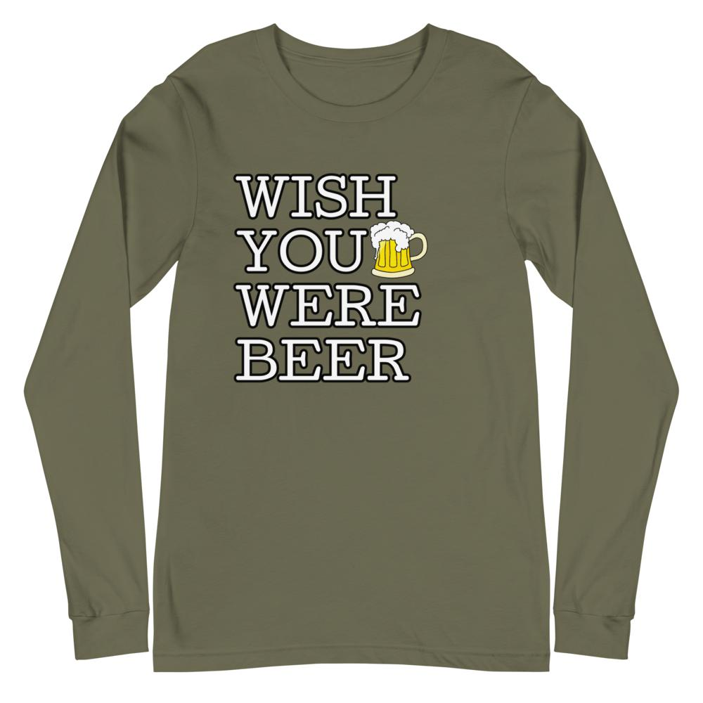 wish you were beer, Snarky Beaver, sarcastic funny shirt, unisex