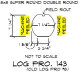 "8"" x 8"" Super-Round Double-Round - Full Log"