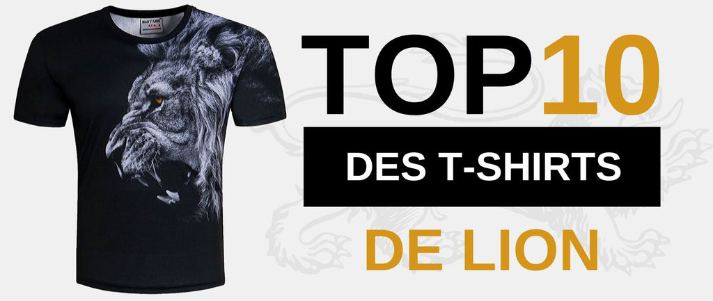 TOP 10 des T-Shirts Lion !