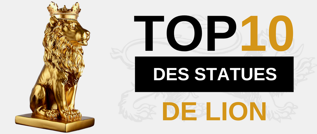 TOP 10 des Statues Lion.