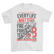Load image into Gallery viewer, Every Life Matters Firefighter T-Shirt - Small