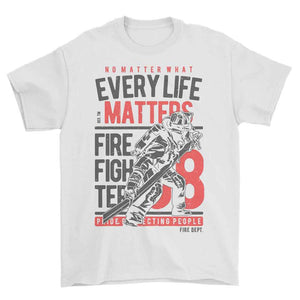 Every Life Matters Firefighter T-Shirt - Small
