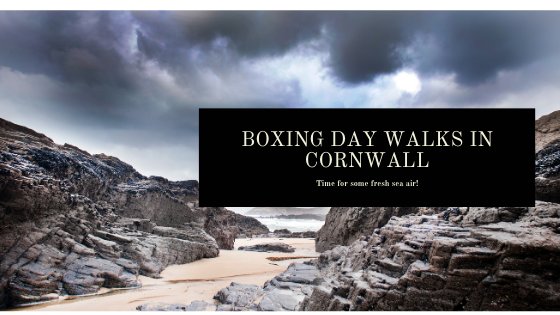 Boxing Day Walks in Cornwall