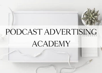 Podcast Advertising Academy