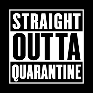 Straight Outta Quarantine Face Mask - Cloth