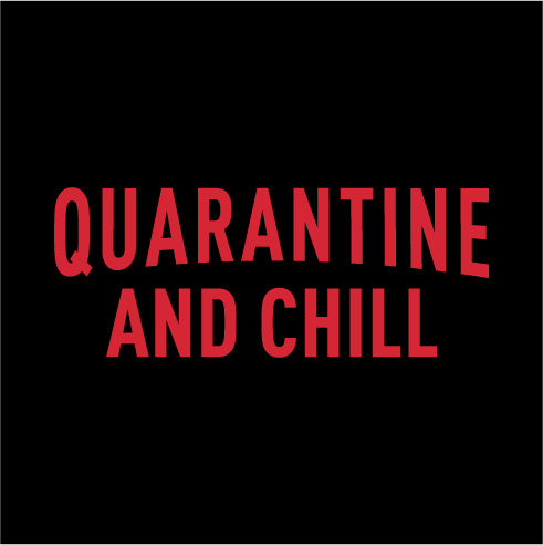 Quarantine And Chill Face Mask - Cloth