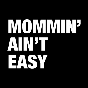 Mommin' Ain't Easy Face Mask - Cloth