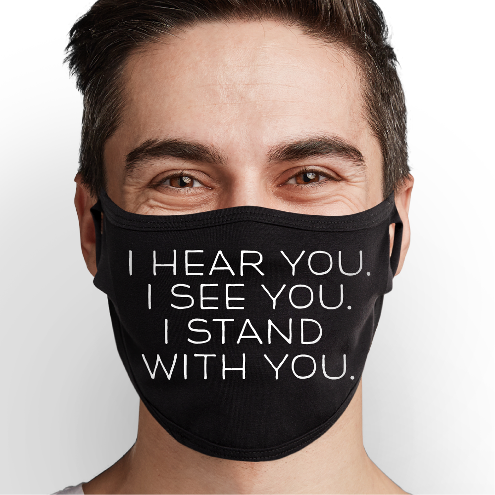 I Stand With You Face Mask - Cloth