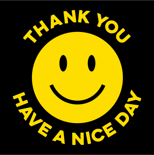 Thank You & Have A Nice Day Face Mask - Cloth