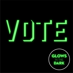 VOTE - Glow In the Dark