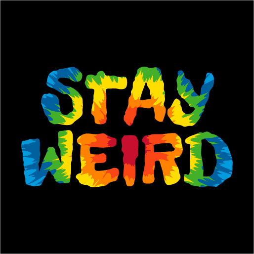 Stay Weird Tie Dye Face Mask - Cloth
