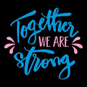 Together We Are Strong Face Mask - Cloth