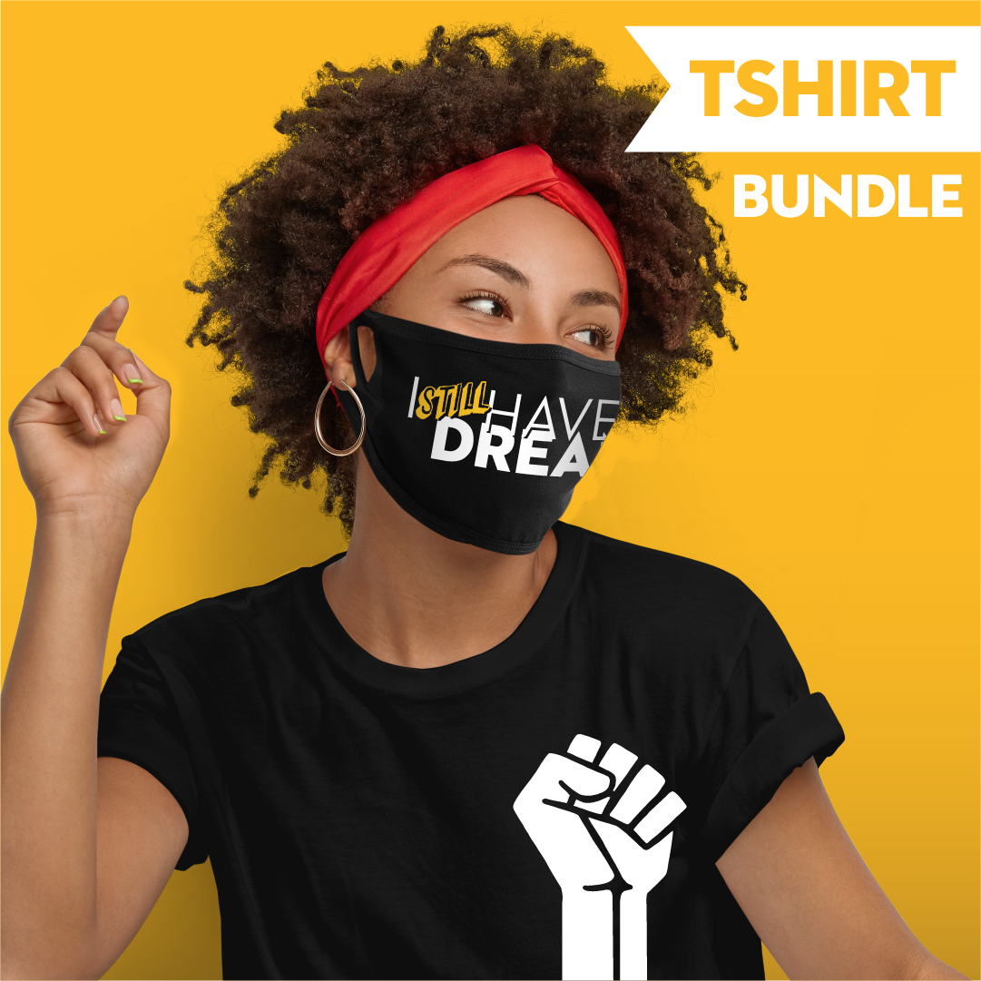 I Still Have a Dream - Black Lives Matter - T-shirt Bundle