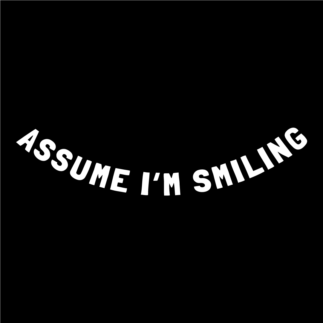 Assume I'm Smiling Face Mask - Cloth
