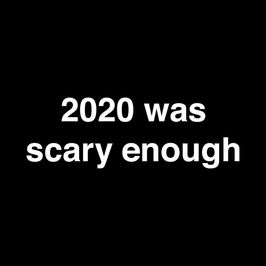 2020 Was Scary Enough Face Mask - Cloth