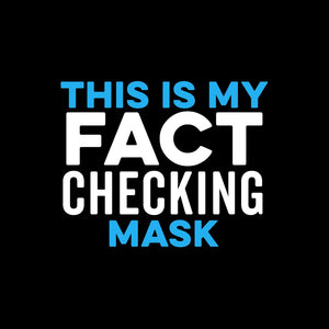 This is my Fact Checking Mask